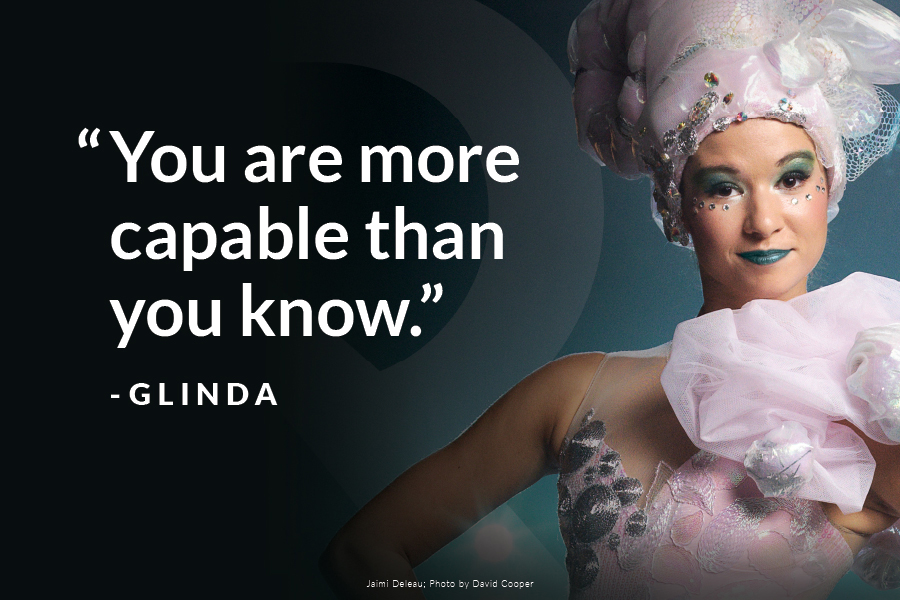 Image of RWB Dancer Jaimi Deleau in costume as Glinda from The Wizard of Oz.The quote 'You are more capable than you know' by Glinda are displayed beside her on the image.